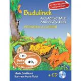Budulínek Pohádka a cvičení   CD: A classic tale and activities   CD (978-80-7451-321-3)