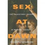 Sex at Dawn: The Prehistoric Origins of Modern Sexuality (0061707805)