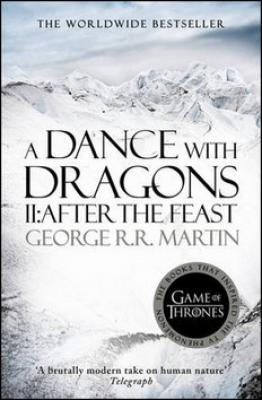 A Dance with Dragons, part 2 After the Feast - Martin George R.R.