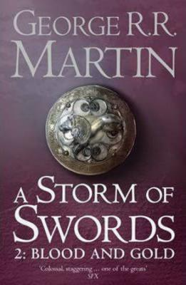 A Storm of Swords: Part 2 Blood and Gold - Martin George R. R.
