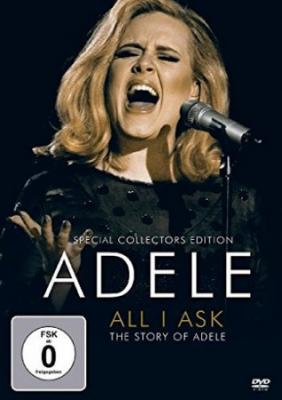 Adele : All I Ask (The Story Of Adele)
