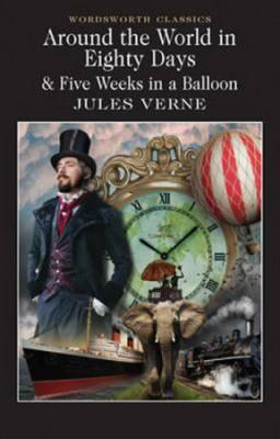 Around The World In 80 Days / Five Weeks In A Balloon - Verne Jules