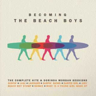 Beach Boys : Becoming The Beach Boys: The Complete Hite & Dorinda Morgan Sessions CD