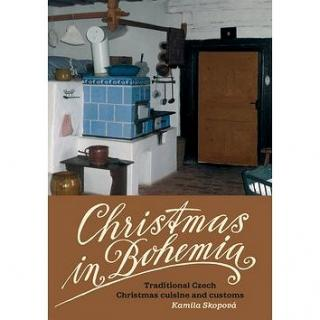 Christmas in Bohemia: Traditional Czech Christmas cuisine and customs (978-80-7470-015-6)