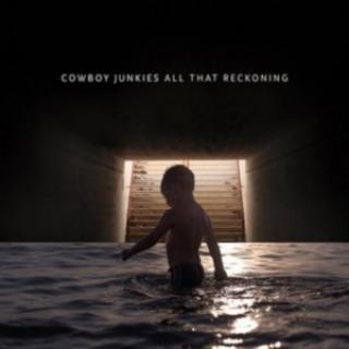 Cowboy Junkies : All that reckoning LP