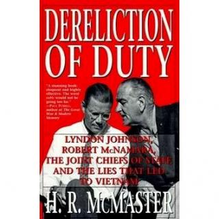 Dereliction of Duty: Johnson, McNamara, the Joint Chiefs of Staff, and the Lies That Led to Vietnam (0060929081)