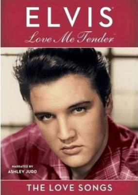 Elvis Presley : Love Me Tender: The Love Songs