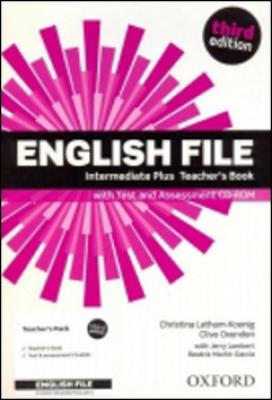 English File Third Edition Intermediate Plus Teacher´s Book with Test and Assess - Oxenden Clive, Lambert Karine, Latham-Koenig Christina