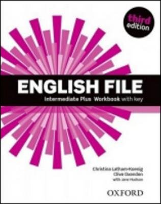 English File Third Edition Intermediate Plus Workbook with Answer Key - Latham-Koenig Christina, Hudson J., Oxenden Clive