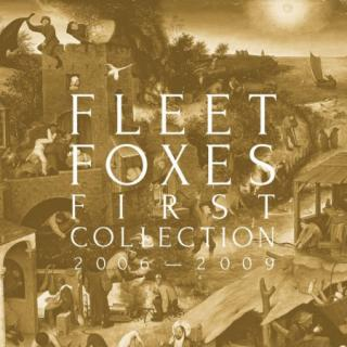 Fleet Foxes : First Collection 2006-2009 LP