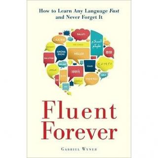 Fluent Forever: How to Learn Any Language Fast and Never Forget it (0385348118)