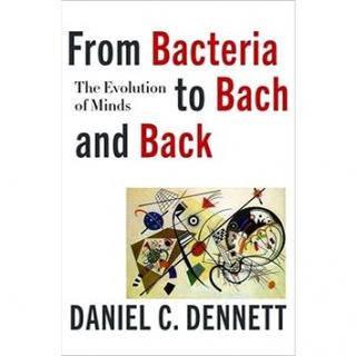 From Bacteria to Bach and Back: The Evolution of Minds (0393242072)