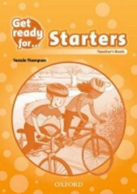 Get Ready for Starters: Teacher´s Book - Thompson T.