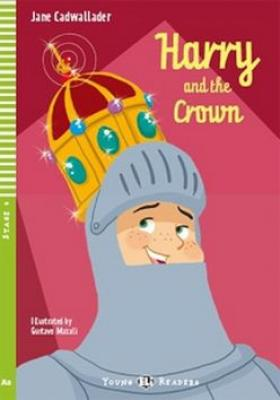 Harry and the Crown - Cadwallader Jane