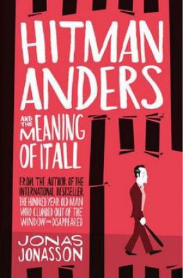 Hitman Anders and the Meaning of It All - Jonasson Jonas