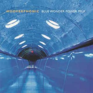 Hooverphonic : Blue Wonder Power Milk LP