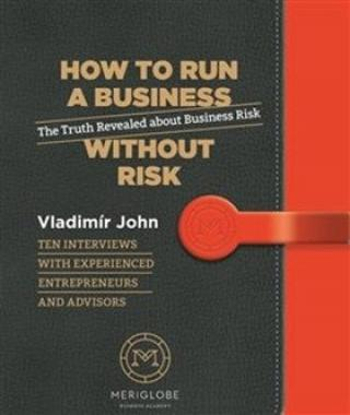 How to run a business without risk - John Vladimír