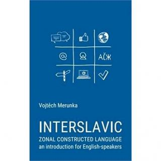 Interslavic zonal constructed language (978-80-907004-9-9)