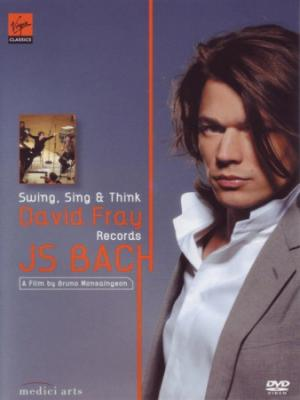 J.S. Bach : Swing, Sing & Think - David Fray records J.S. Bach