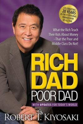Kiyosaki Robert T.: Rich Dad Poor Dad: What The Rich Teach Their Kids About Money That The Poor And