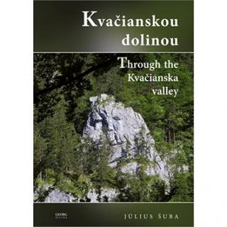 Kvačianskou dolinou: Through the Kvačianska valley (978-80-8154-211-4)