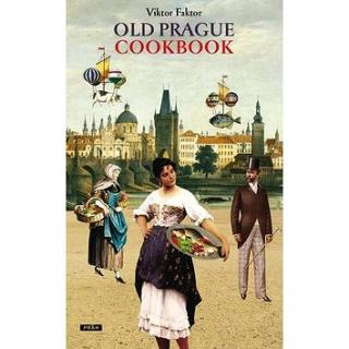 Old Prague Cookbook: Staropražská kuchařka (978-80-7252-746-5)