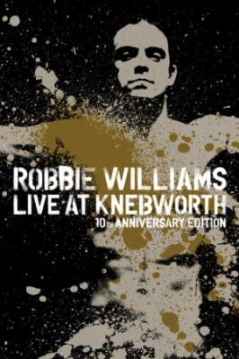 Robbie Williams : Live at Knebworth (10th Anniv. Edition) / Deluxe edition