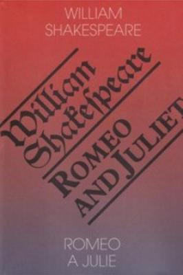 Romeo a Julie/Romeo and Juliet - Shakespeare William