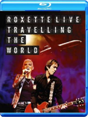 Roxette : Live (Travelling The World) (Roxette - Live (Travelling the World))