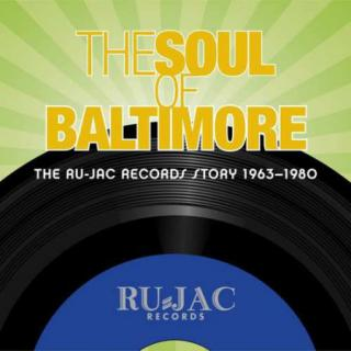 Soul Of Baltimore - The Ru-Jac Records Story 1963 -  CD