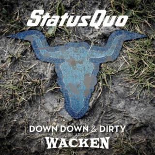 Status Quo : Down Down & Dirty At Wacken CD DVD