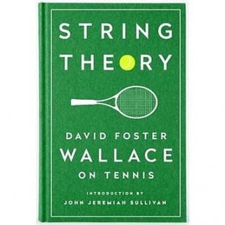 String Theory: David Foster Wallace on Tennis. A Library of America Special Publication (1598534807)