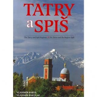 Tatry a Spiš: The Tatry and Spiš Regions Die Tatra und die Region Spiš (80-88817-06-4)