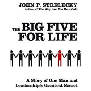 The Big Five for Life: A Story of one Man and Leaderships Greatest Secret (0749929588)