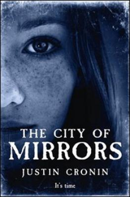 The City of Mirrors - Cronin Justin