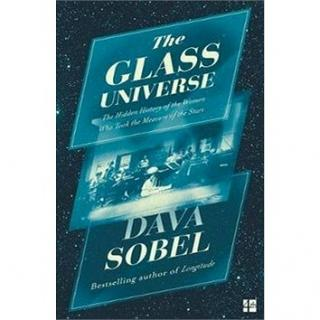 The Glass Universe: The Hidden History of the Women Who Took the Measure of the Stars (9780007548200)