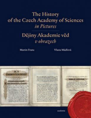 The History of the Czech Academy of Sciences in Pictures - Mádlová Vlasta, Franc Martin
