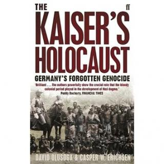 The Kaisers Holocaust: Germanys Forgotten Genocide and the Colonial Roots of Nazism (057123142X)