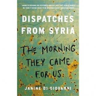 The Morning They Came for Us: Dispatches from Syria (1408851105)
