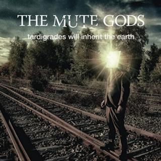 The Mute Gods : Tardigrades Will Inherit The Earth 2LP