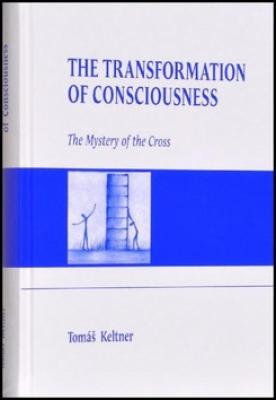 The Transformation of Consciousness - Keltner Tomáš