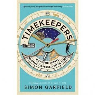 Timekeepers How the World Became Obsessed with Time (9781782113218)