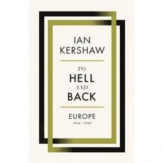 To Hell and Back: Europe, 1914-1949 (0141980435)