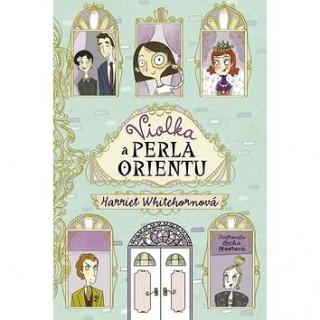Violka a perla orientu: Violet and the pearl of the orient (978-80-7507-586-4)