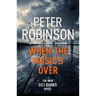 When the Musics Over: The 23rd DCI Banks Mystery